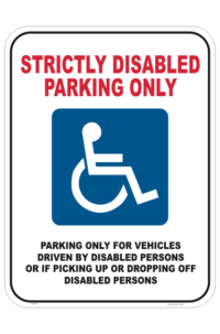Strictly Disabled parking only sign. Wheelchir parking only