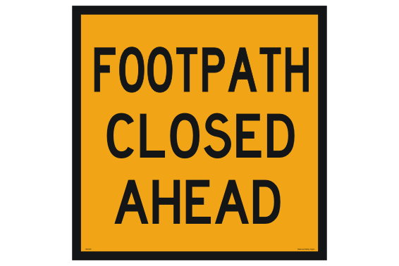 Footpath Closed Ahead sign