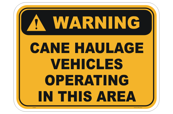 Cane Haulage Warning Sign