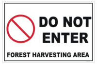 Forest Harvesting Do Not Enter sign