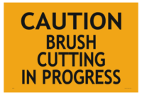 Brush Cutting In Progress sign - edge trimming