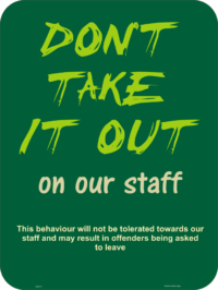 Don't Take it out on Staff